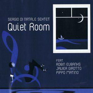 Quiet Room registrazione con Sergio Di Natale